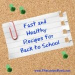 Fast and Healthy Recipes for Back to School