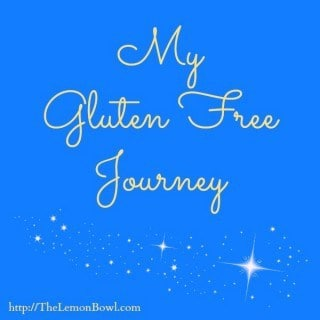 My Gluten Free Journey - The Lemon Bowl