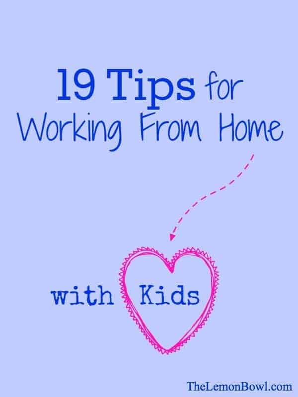 19 Tips for Working From Home with Kids - The Lemon Bowl