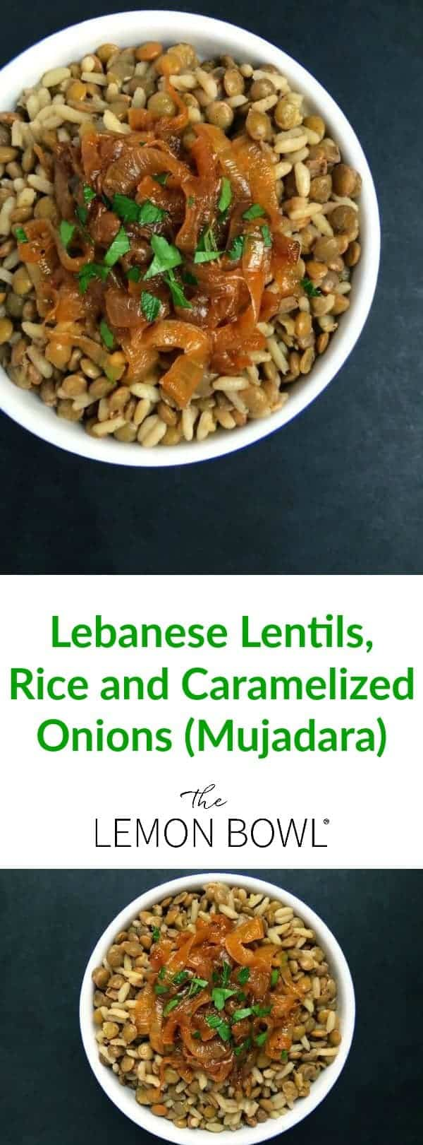 Lebanese Lentils Rice And Caramelized Onions Mujadara The Lemon Bowl 174