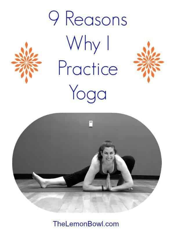 9 Reasons Why I Practice Yoga - The Lemon Bowl