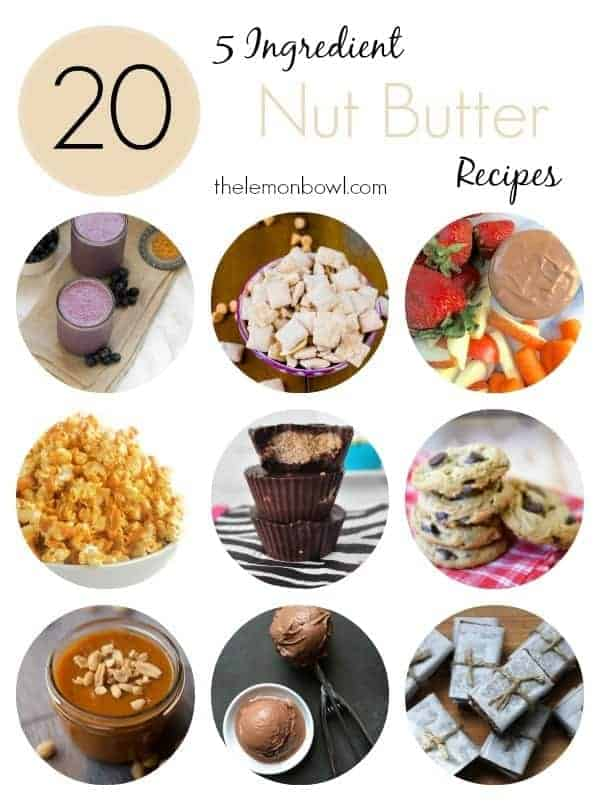 5-Ingredient Nut Butter Recipes - The Lemon Bowl