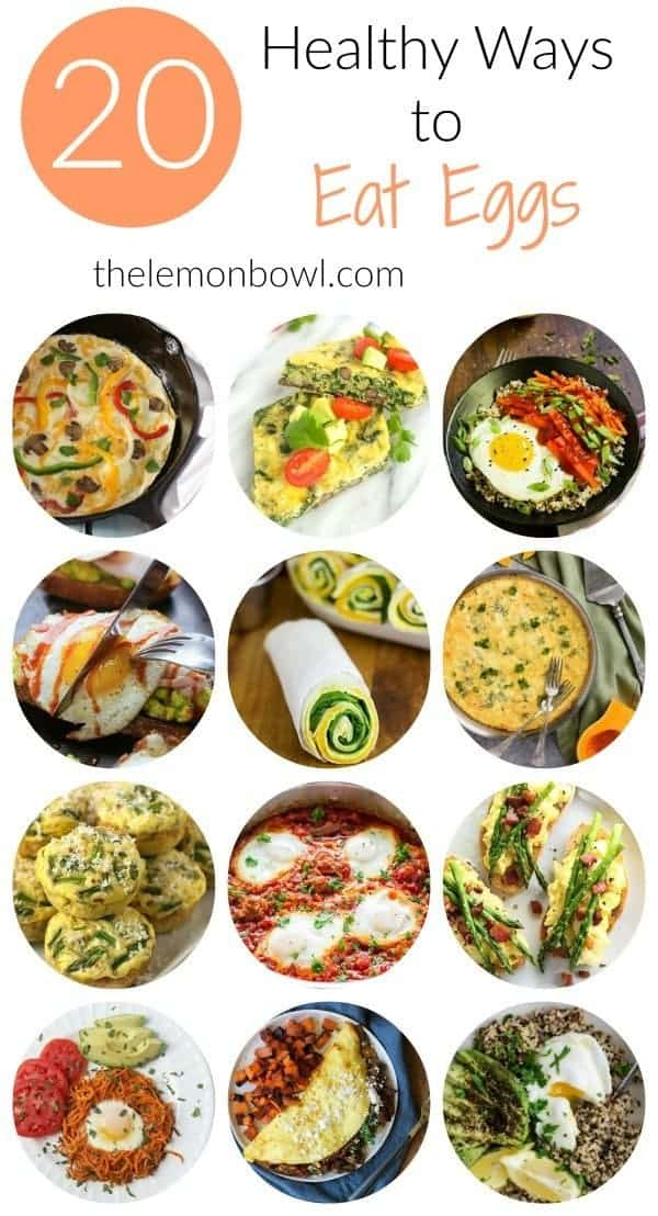20 Healthy Ways To Eat Eggs The Lemon Bowl