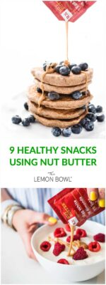 9 Healthy Snacks Using Nut Butter