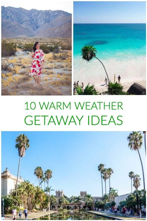 Warm Weather Top 10 Warm Weather Getaway Ideas